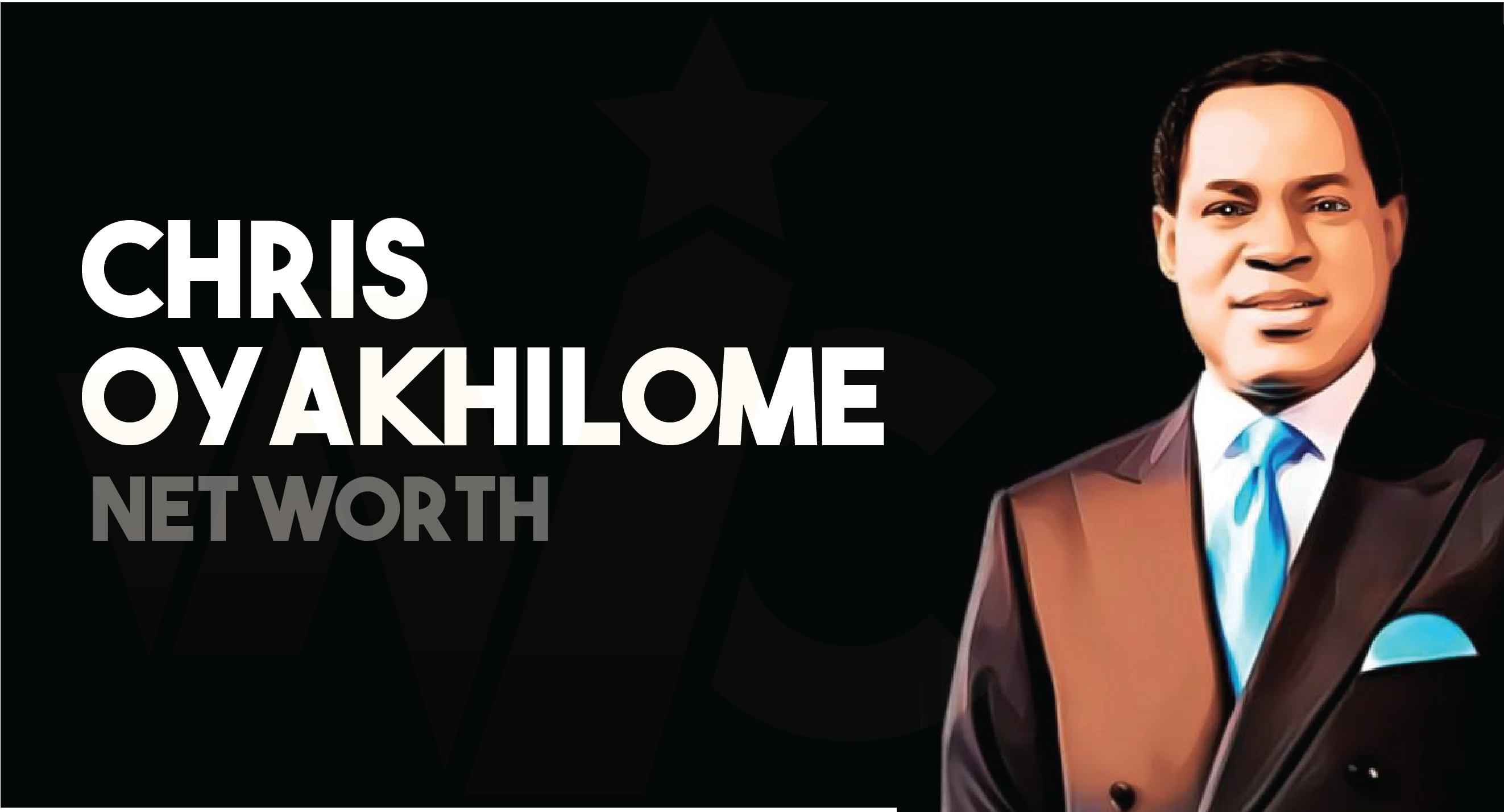 Chris Oyakhilome - Net worth