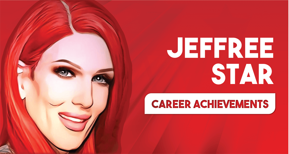 Jeffree Star Career Achievements
