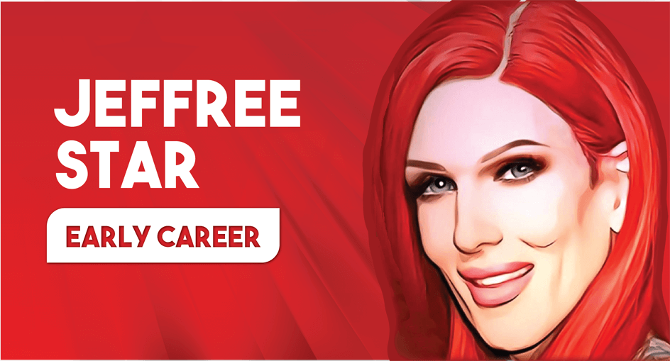 Jeffree Star Early Career