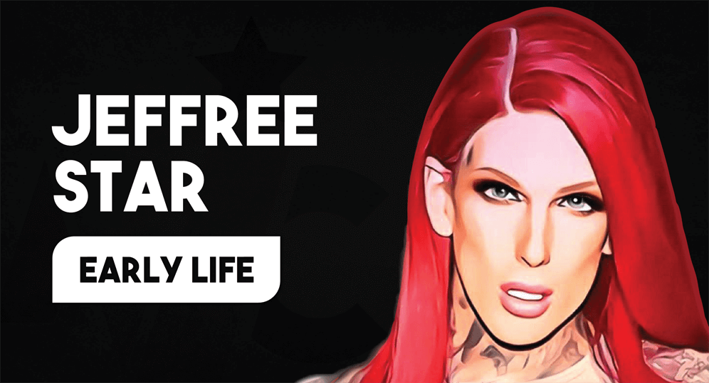 Jeffree Star Early Life