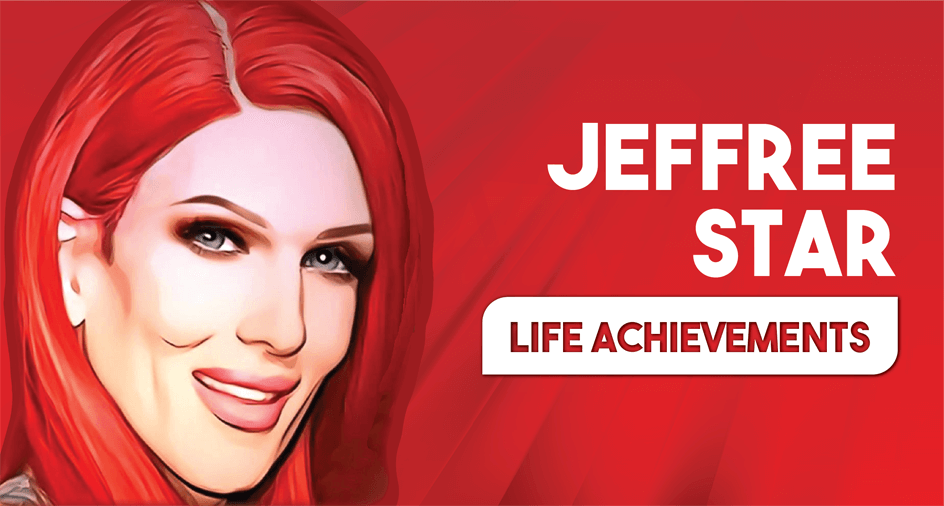 Jeffree Star Life Achievements