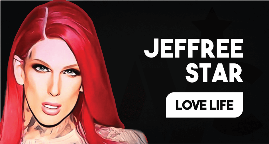 Jeffree Star Love Life