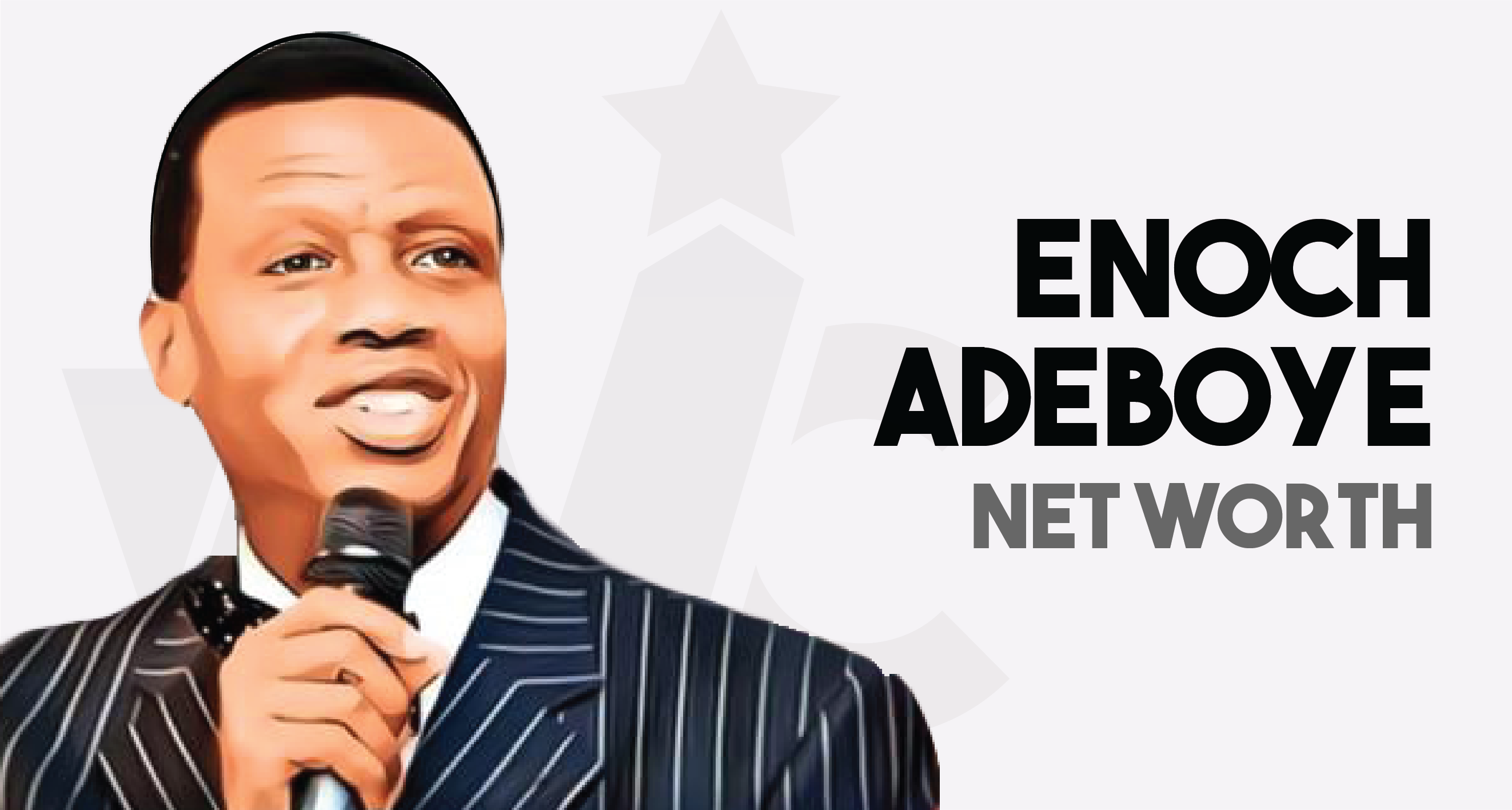 Pastor Enoch Adeboye - Net worth