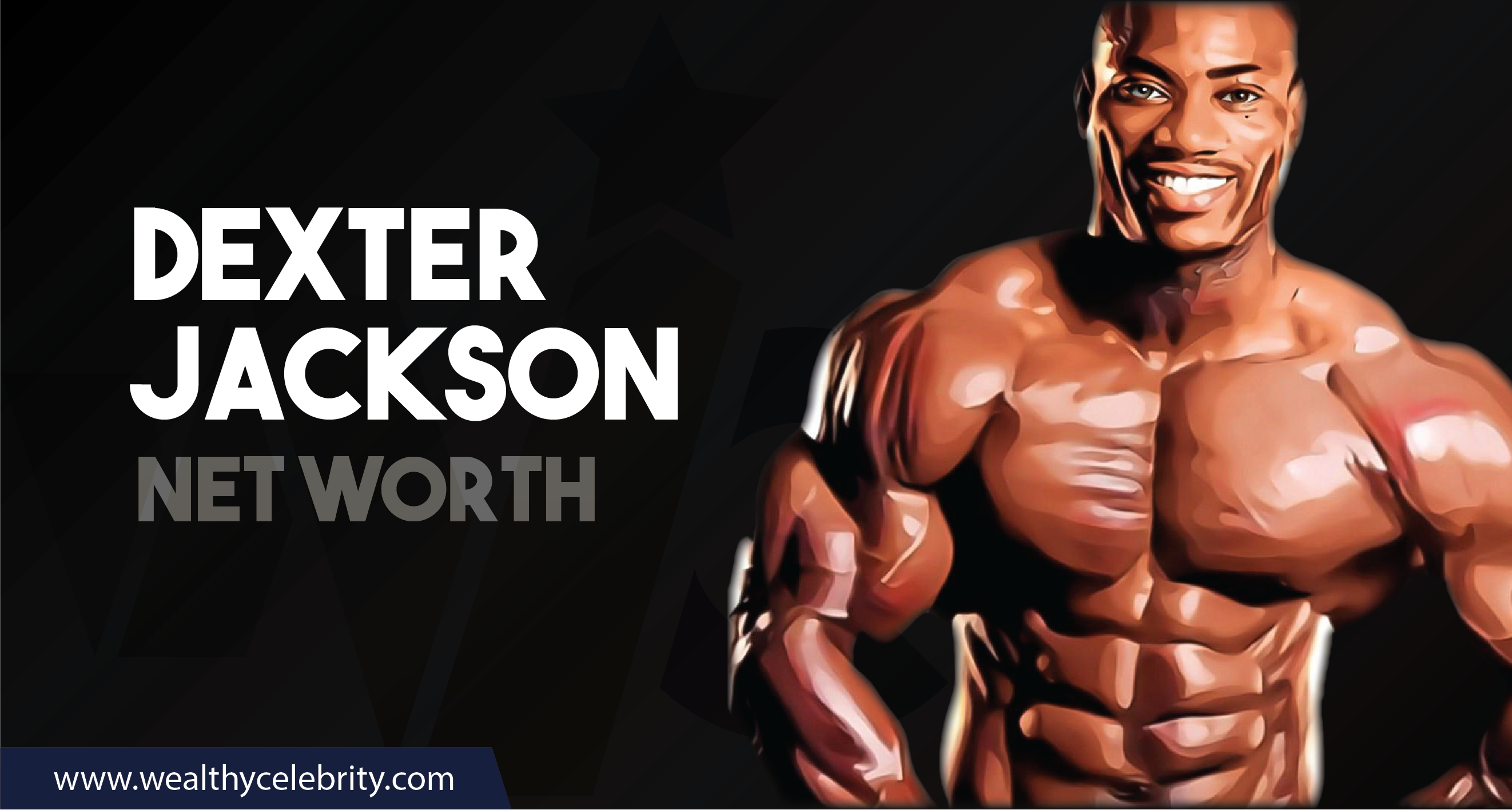 Dexter Jackson_Net Worth