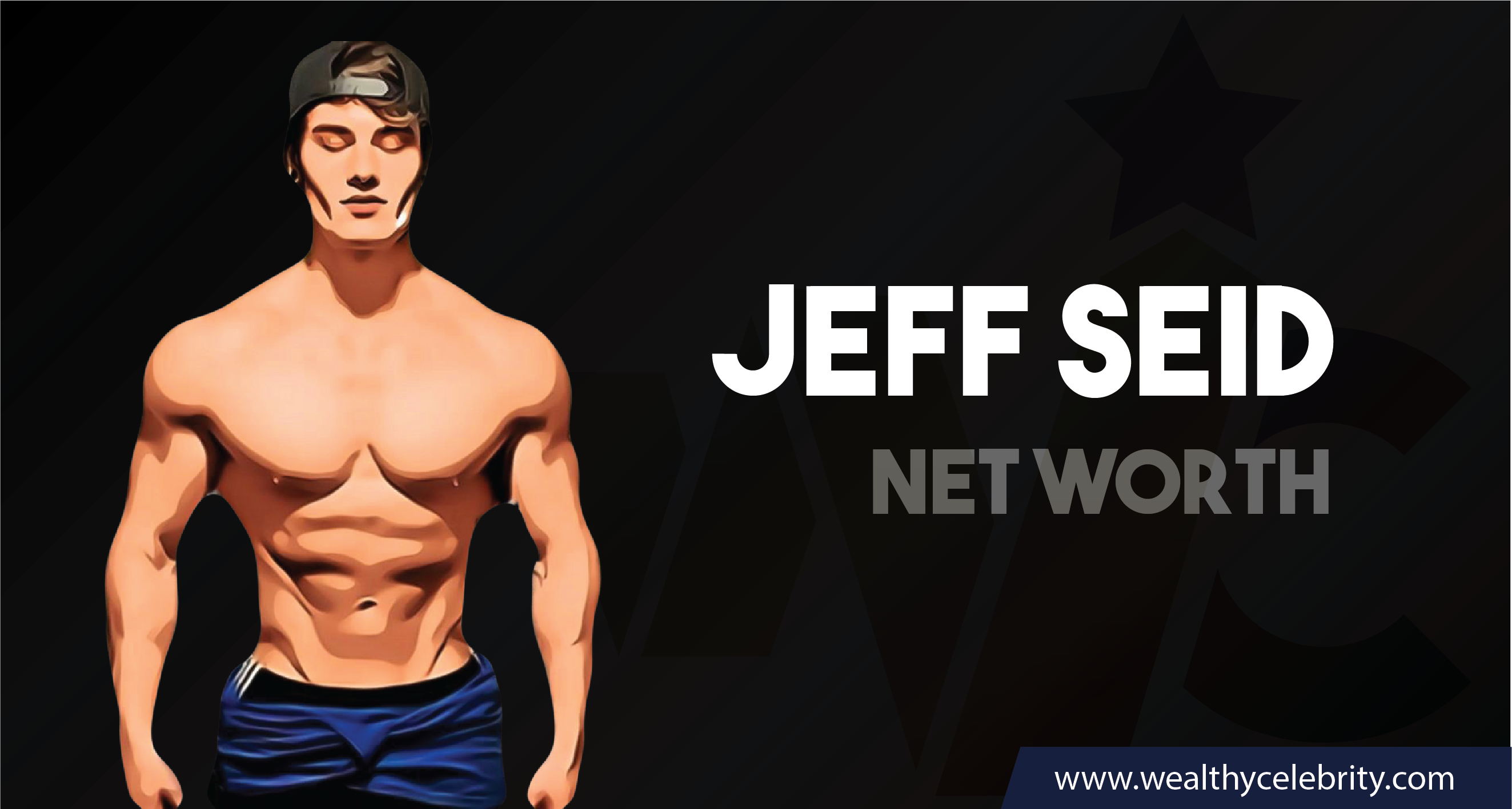 Jeff Seid_Net worth