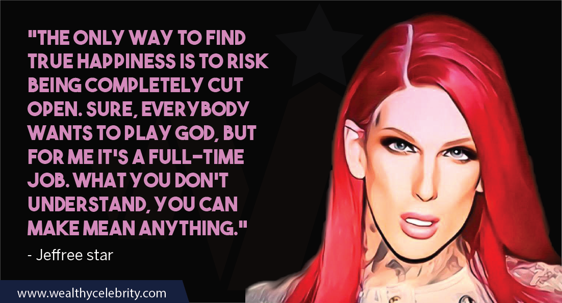 Jeffree Star Quotes 6