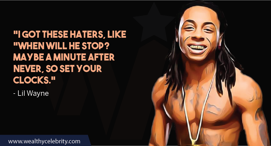 Lil Wayne Quote about haters