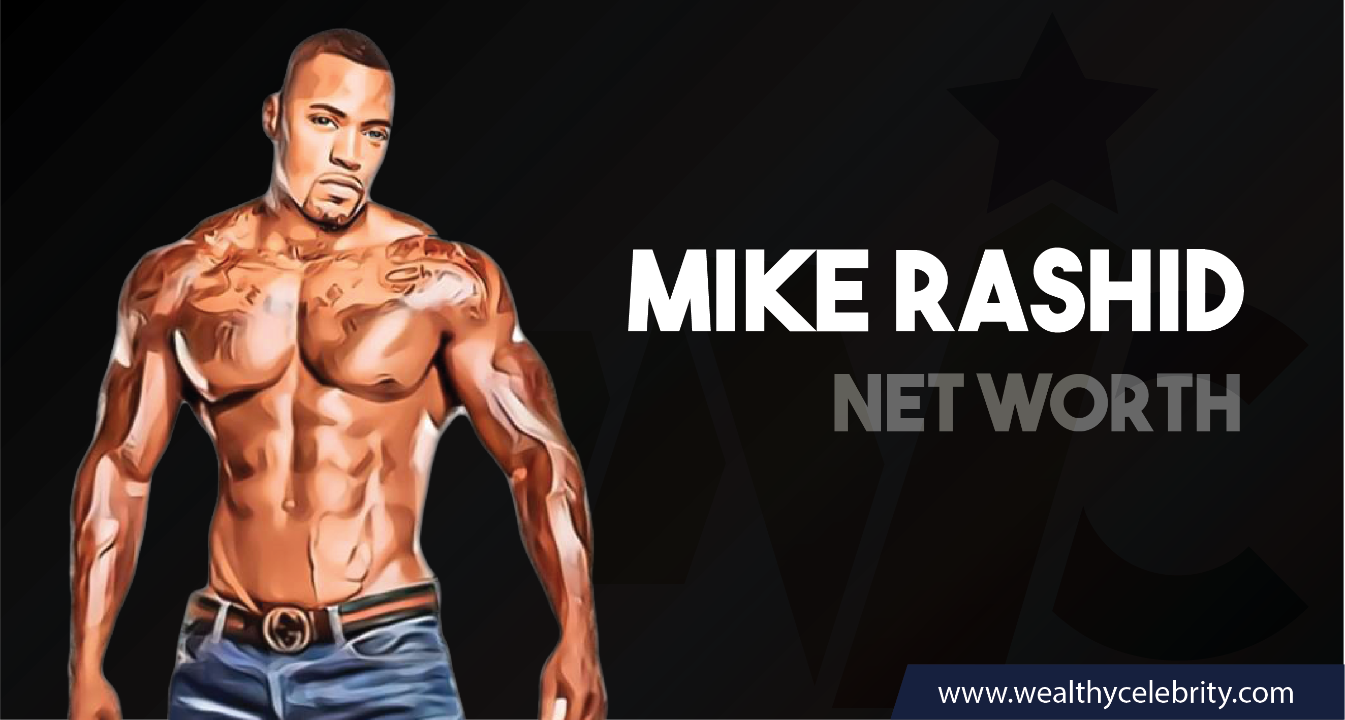 Mike Rashid_Net Worth