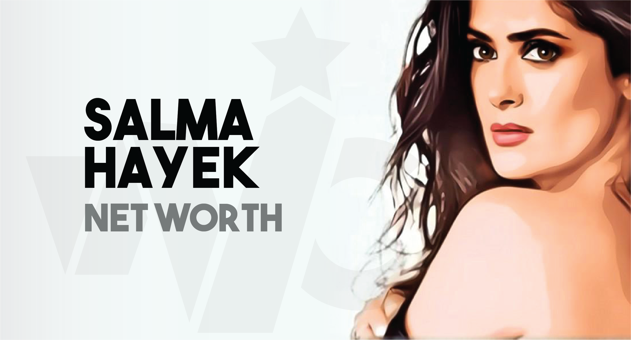 Salma Hayek_Net worth