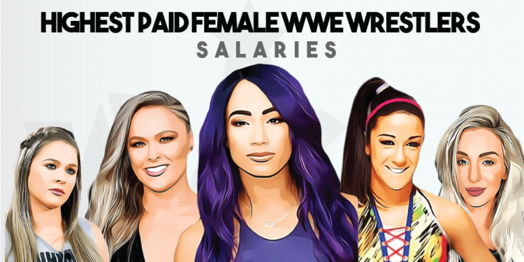 10 Most Famous and Highest Paid Female WWE Wrestlers of All Time