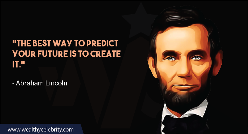 Abraham Lincoln about future and motivation