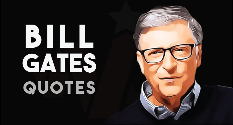 Bill Gates Quotes About Success, Love and Leadership