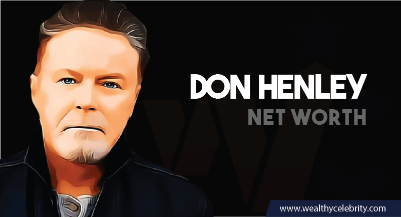 Don Henley - Net Worth