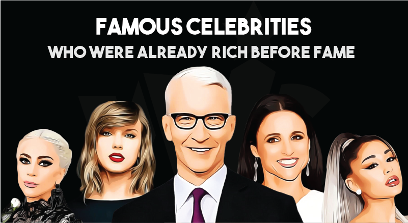 Celebrities Who Were Rich Before They Were Famous