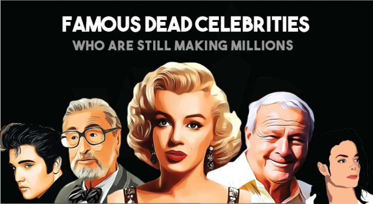 Dead Celebrities That Are Still Making Millions