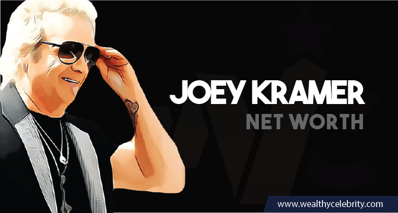 Joey Kramer - Net Worth
