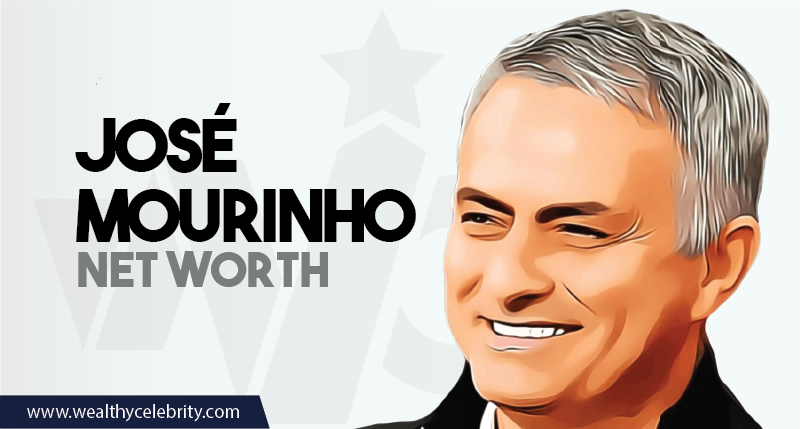 Jose Mourinho - Net Worth