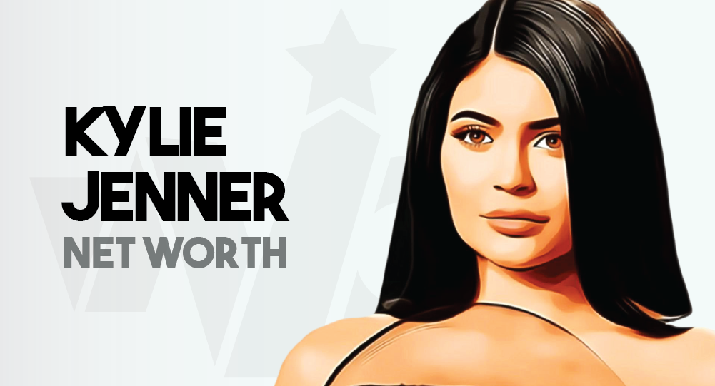 Kylie Jenner - Net Worth