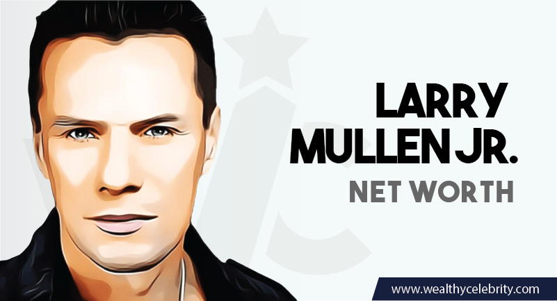 Larry Mullen Jr. Net Wroth