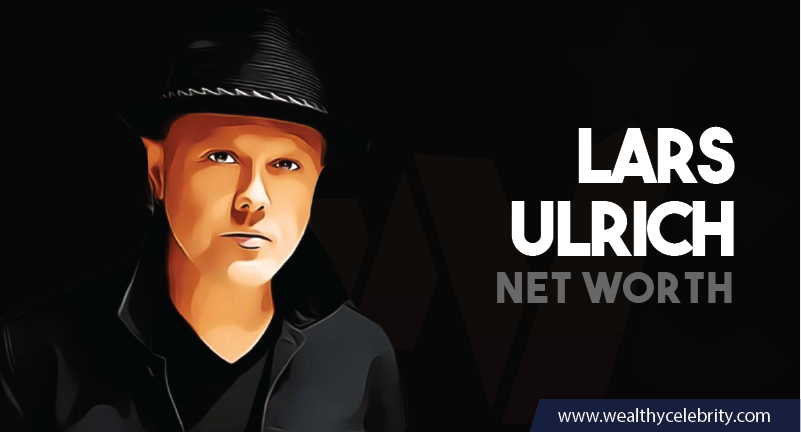 Lars Ulrich Net Worth