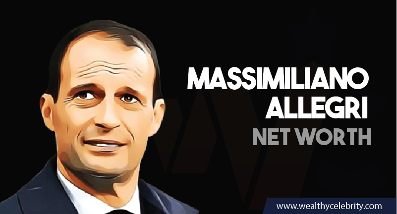 Massimiliano Allegri - Net Worth