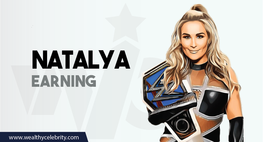 Natalya Earning