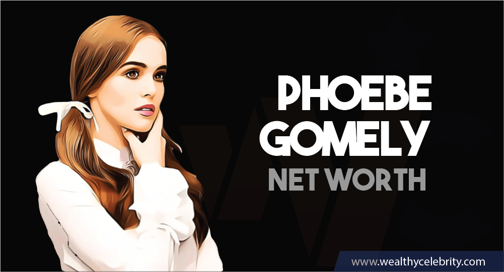 Phoebe Gomely- Net Worth