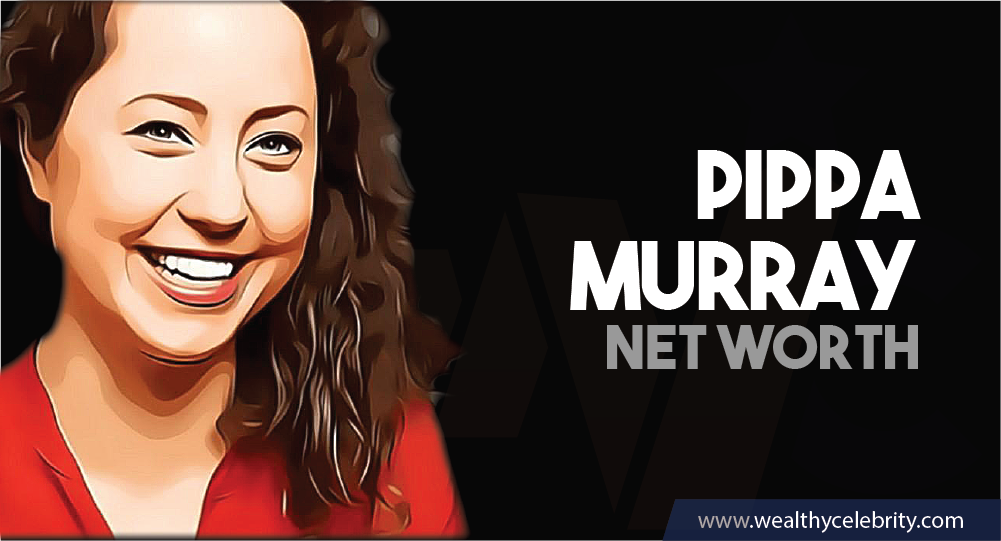 Pippa Murray - Net Worth