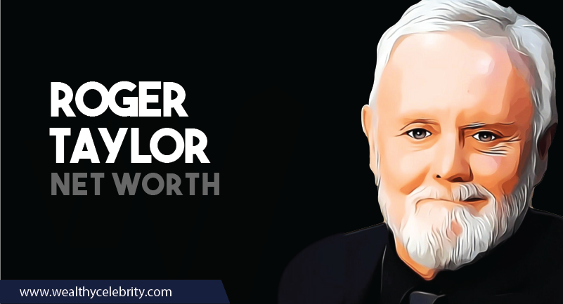 Roger Taylor - Net Worth
