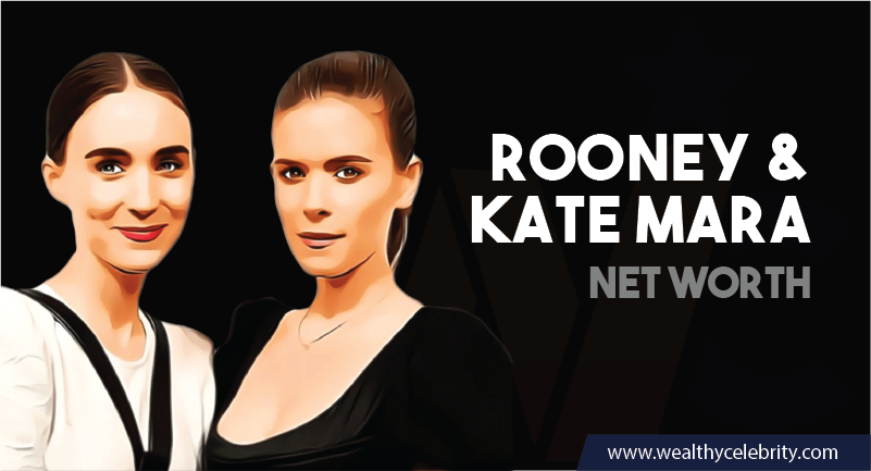 Rooney and Kate Mara - Net Worth