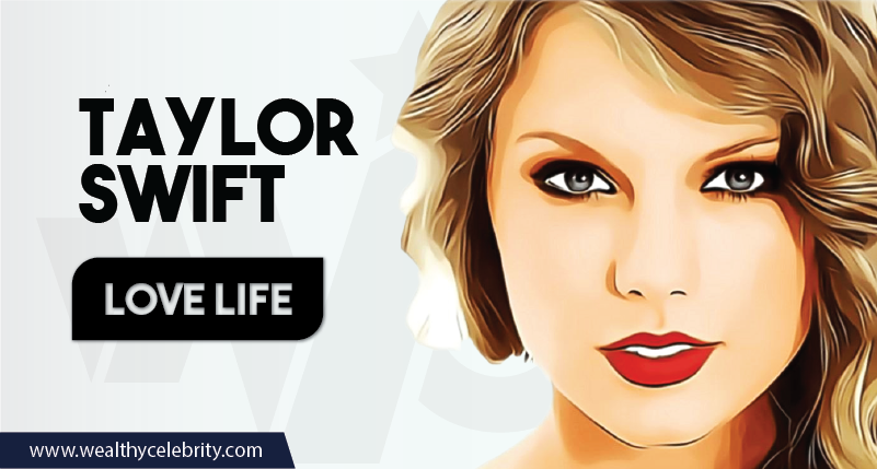 Taylor Swift Love life
