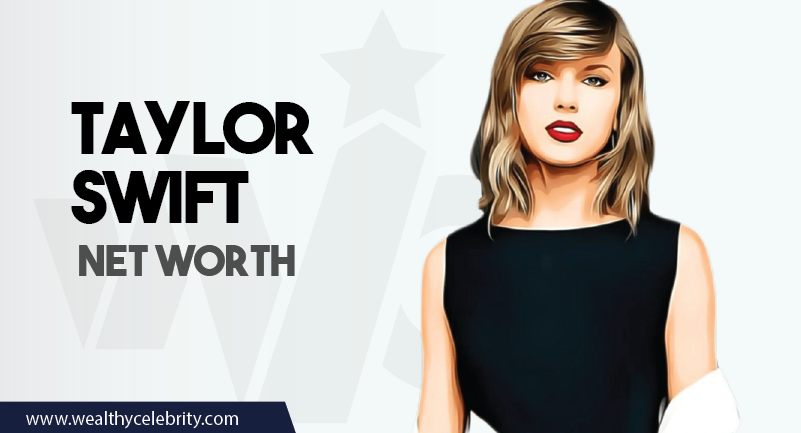 Taylor Swift - Net Worth