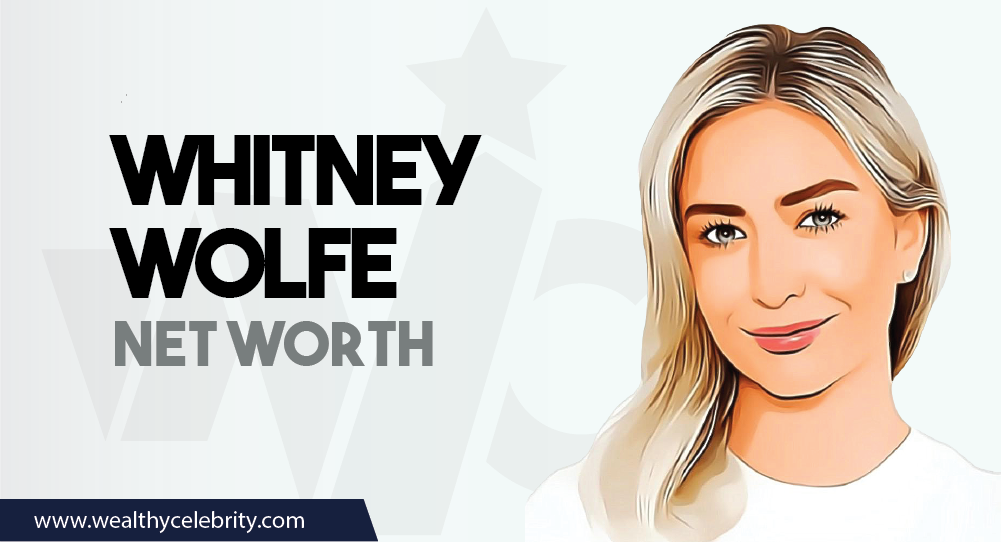 Whitney Wolfe - Net Worth
