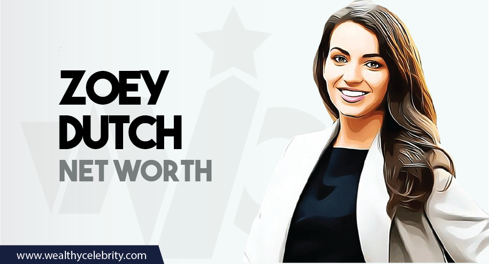 Zoey Dutch - Net Worth