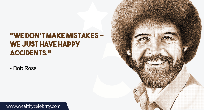 Bob Ross quote about Mistakes