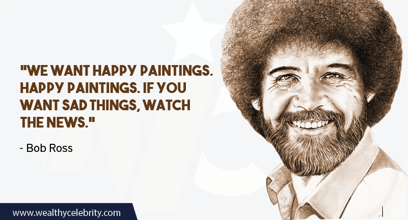 Bob Ross quote about News