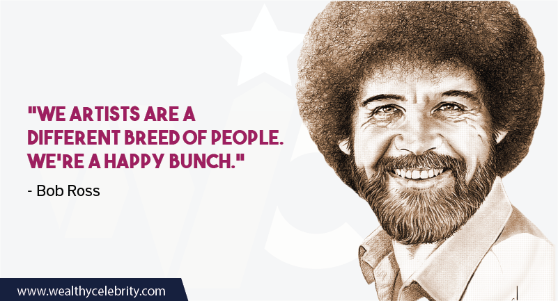 Bob Ross quote about artist and happiness