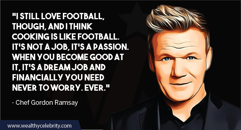Gordon Ramsay about cooking passion and football