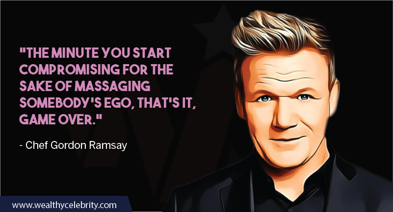 Gordon Ramsay about ego and compromise