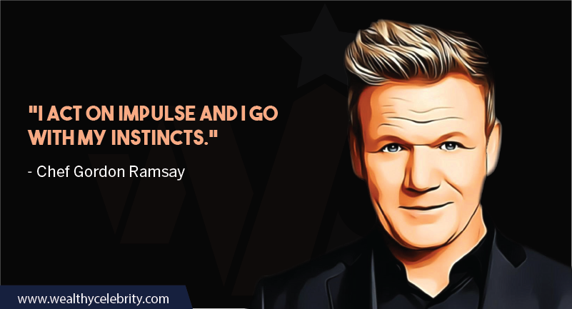 Gordon Ramsay about life