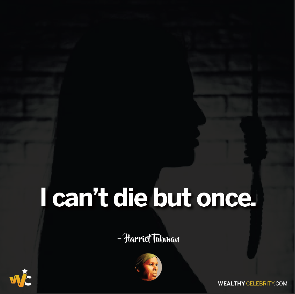 Harriet Tubman quotes about slavery - i can't die but once