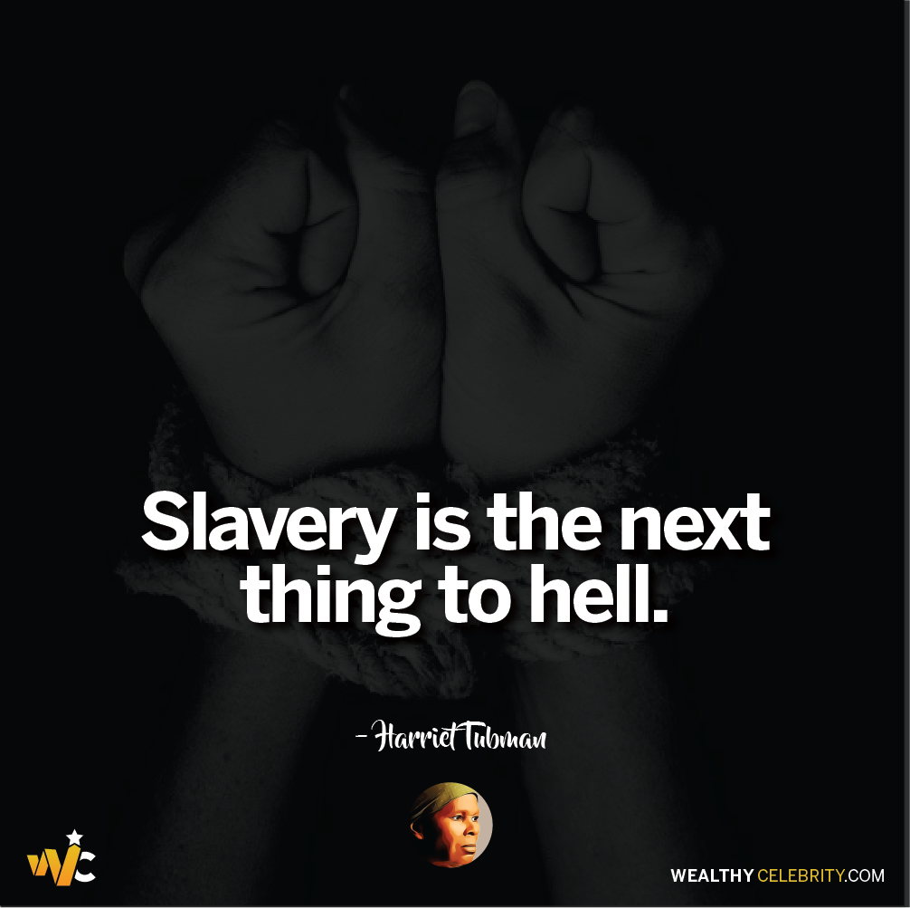 Harriet Tubman quotes about slavery - slavery is the thing to hell