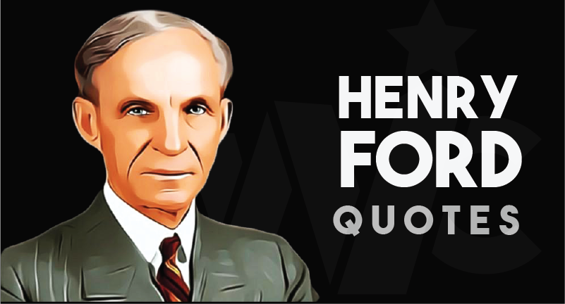 Henry Ford - Quotes