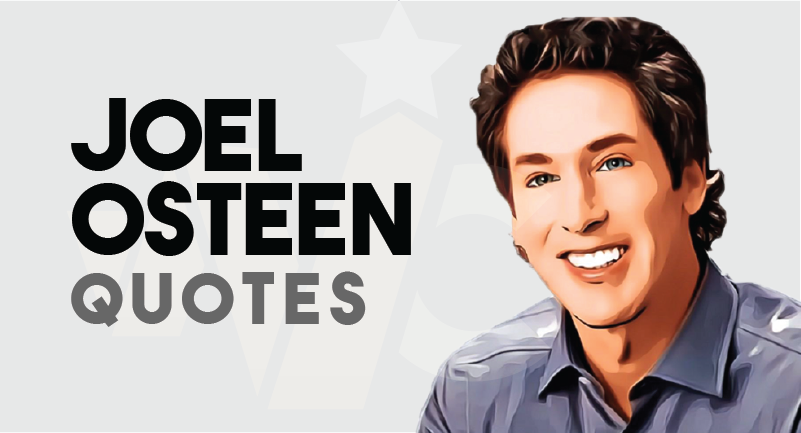Joel Osteen Quotes on Hope, Love and Success
