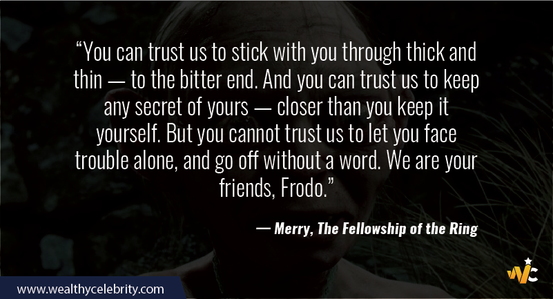 Lord of the Ring quote - Merry, The Fellowship of the Ring