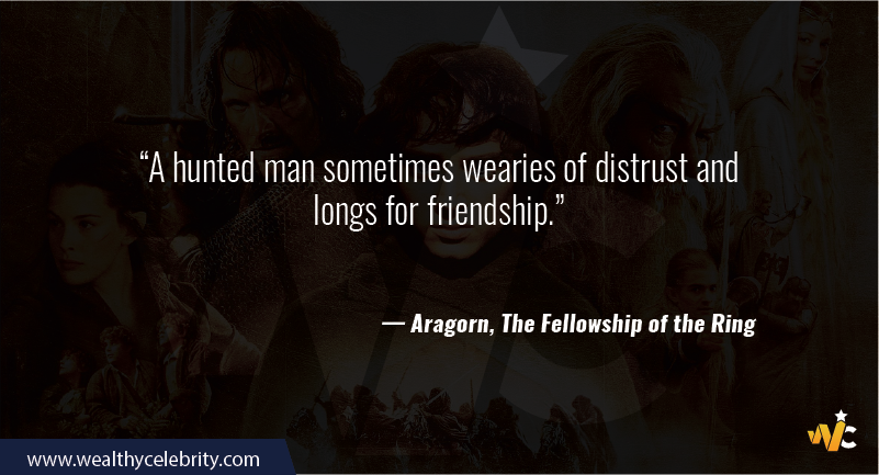 Lord of the Ring quote about friendship - Aragorn, The fellowship of the ring