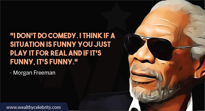 Morgan Freeman Quotes about Comedy