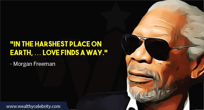 Morgan Freeman Quotes about Love
