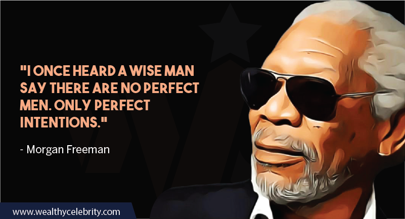 Morgan Freeman Quotes about Perfection and Wisdom