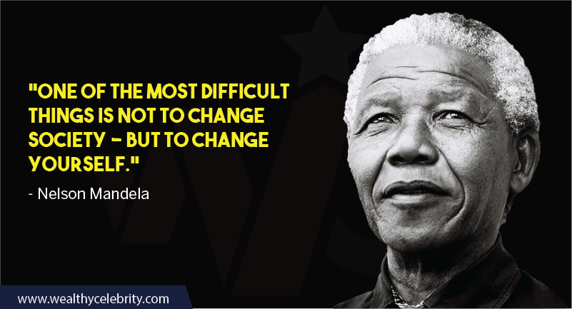 Nelson Mandela Quotes about self change and leadership